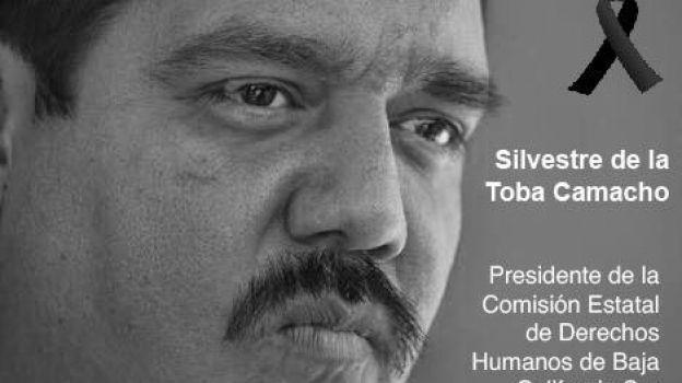 Asesinan a Silvestre de la Toba Camacho, ombudsman de BCS