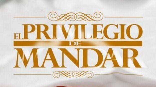 El privilegio de mandar